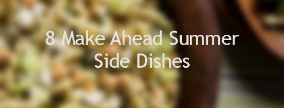 8 Make Ahead Summer Side Dishes